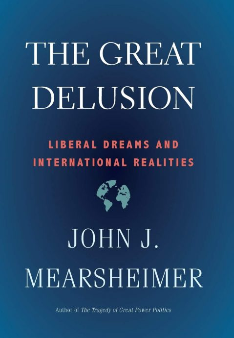 Mearsheimer – The Great Delusion