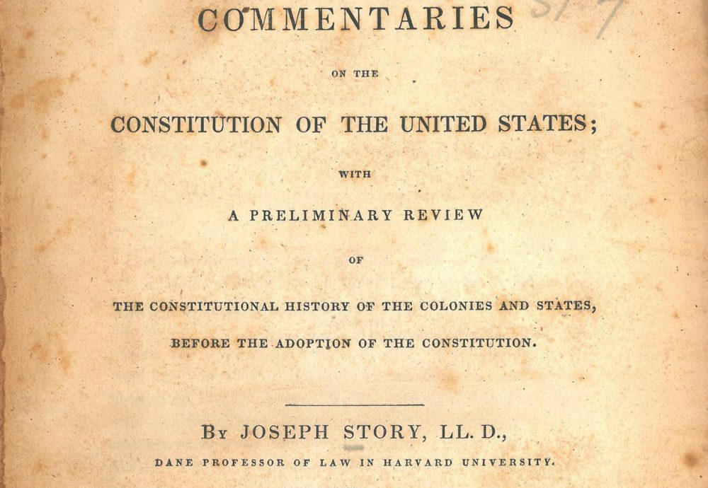 Joseph Story, Commentaries on the Constitution of the United States (1st ed, 1833, vol I, title page)