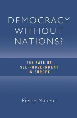 democracy-without-nations-the-fate-of-self-government-in-europe