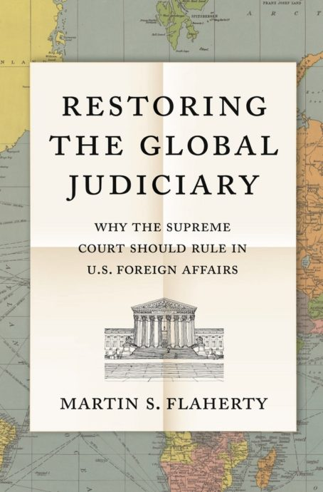 Flaherty Restoring the Global Judiciary